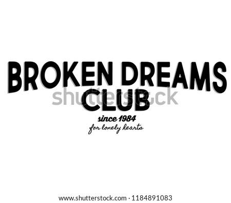 broken dreams club slogan