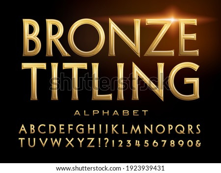 Bronze Titling; a classic roman style alphabet with the effect of burnished bronze metal — good for game logo or movie title.