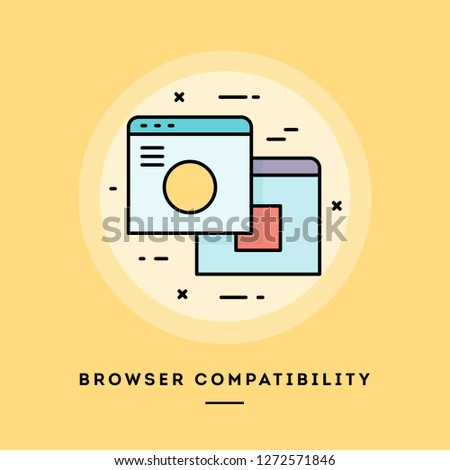 Browser compatibility, flat design thin line banner, usage for e-mail newsletters, web banners, headers, blog posts, print and more. Vector illustration.
