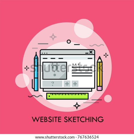 Browser window, pen, pencil and ruler. Concept of web design, digital sketching or drawing, website planning, webpage wireframe creation. Modern colorful vector illustration for banner, poster.