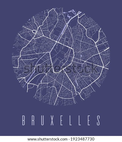 Brussels map poster. Decorative design street map of Brussels city. Cityscape aria panorama silhouette aerial view, typography style. Land, river, highways, avenue. Round circular vector illustration. Stockfoto ©