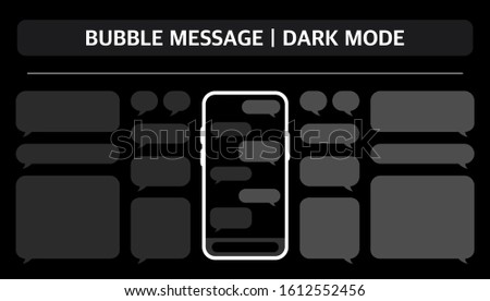 Bubble message and dark mode on black background. Set messages and phone.
