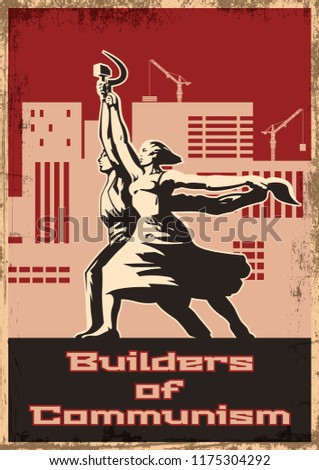 Builders of Communism. Retro Soviet Work Propaganda Poster Stylization