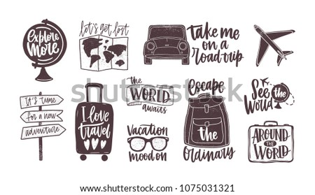 Bundle of handwritten motivational slogans decorated with tourism, travel and vacation elements - backpack, suitcase, world map, globe, airplane, sunglasses. Modern monochrome vector illustration