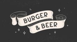Burger and Beer. Vintage ribbon with text Burger Beer. Black white vintage banner with ribbon, graphic design. Old school hand-drawn element for cafe, bar, restaurant, food menu. Vector Illustration