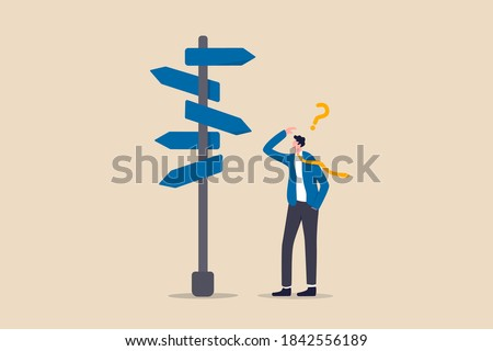 Business decision making, career path, work direction or choose the right way to success concept, confusing businessman looking at multiple road sign with question mark and thinking which way to go.