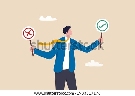 Business decision right or wrong, true or false, correct and incorrect, moral choosing option concept, thoughtful businessman holding right or wrong of left and right hand while making decision.