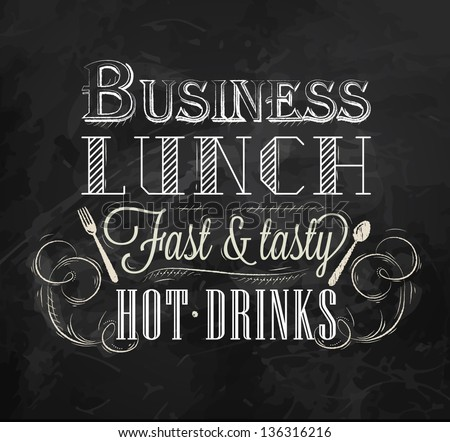 Business lunch chalk board with text business lunch every day hot drinks stylized for chalk  drawing lettering - stock vector