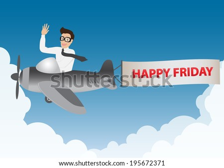 business man flying on airplane with banner happy Friday in blue sky and clouds, vector.