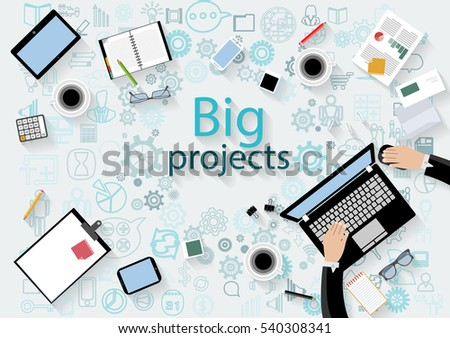 Business workplace Top view modern Idea and Concept Vector illustration with Text Big projects,work Accessories,icon.