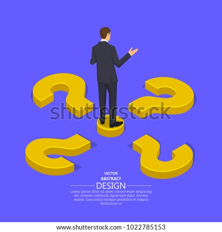 Businessman at the crossroads question marks.Concept of the choice of the correct decision.Difficulty, obstacle, solution at the businessman.Isometric illustration.3D style.Vector illustration.