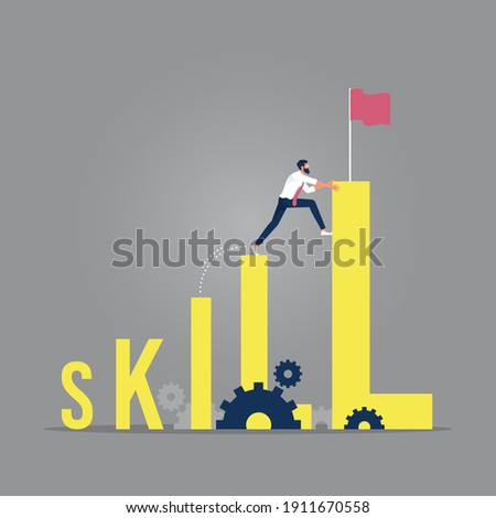 Businessman climbing skill word to the top with challenge, Skill levels growth, Increasing Skills Level