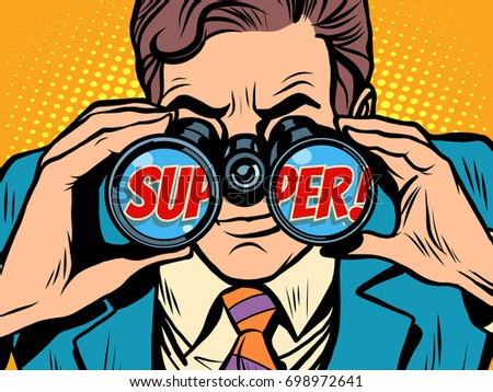 Businessman looking through binoculars with the word Super. Pop art retro vector illustration