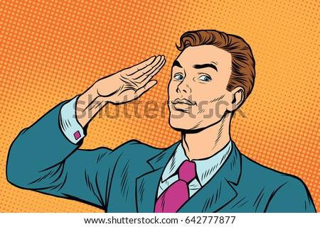 businessman salutes subordination. Pop art retro vector illustration drawing
