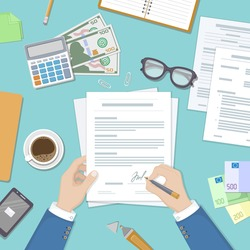 Businessman signing a document. Man hands with pen and contract. The process of business financial agreement. Document with a signature. Desk with money calculator. Vector illustration top view