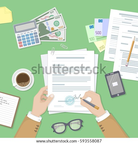 Businessman signing a document. Man hands with pen and contract. The process of business financial agreement. Desk with money, calculator, notebook, glasses, coffee, phone Vector illustration top view
