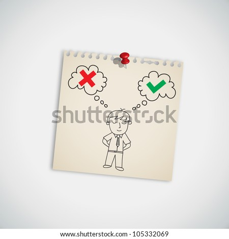 Businessman Thinking Right and Wrong Symbol on Note Paper Vector