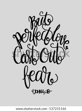 but perfect love cast out fear
