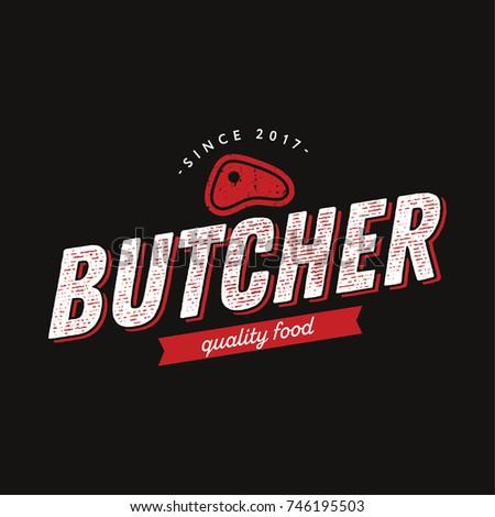 Butcher Logo with Meat Symbol Vintage Style Graphic Vector Emblem for Restaurant