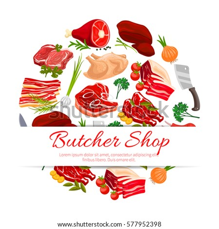 Butcher shop meat products round poster. Fresh beef steak and shank, pork roast, chop and belly, bacon, ham, lamb ribs, chicken, vegetables and spicy herbs with copy space for your text. Food design