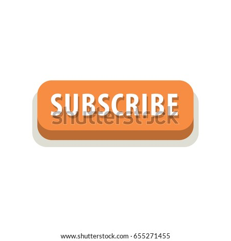 Button for web Subscribe. Vector flat text button. Flat button orange icon background text sticker 3d web site buttons press the button site template banner vector object