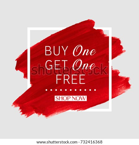Buy 1 Get 1 Free sale text over brush art paint abstract texture background acrylic stroke vector illustration. Perfect watercolor design for a shop and sale banners.