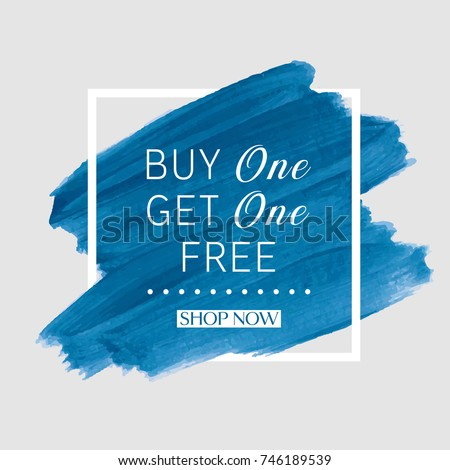 Buy 1 Get 1 Free sale text over watercolor art brush paint abstract texture background vector illustration. Perfect acrylic design for a shop and sale banners.