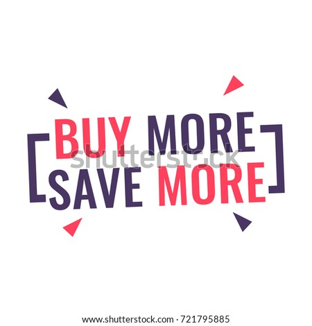 Buy more, save more. Badge flat vector illustration on white background.