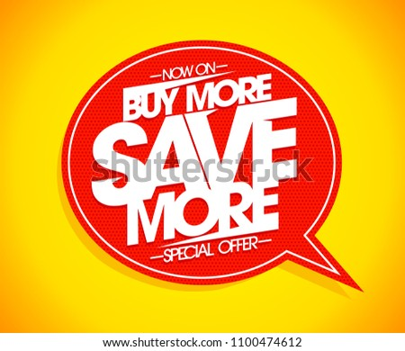 Buy more save more speech bubble poster concept