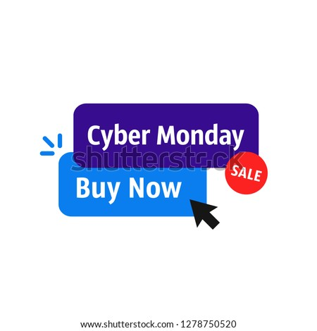 buy now on cyber monday sale. concept of client making easy pre-order decision and december online e-commerce store or eshop. flat cartoon simple logo graphic header or label design isolated on white