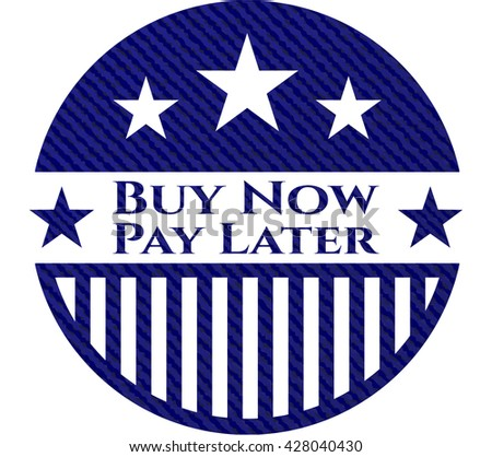 Buy Now Pay Later emblem with denim high quality background