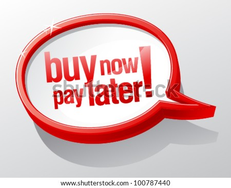 Buy now pay later shiny speech bubble.