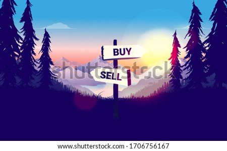 Buy or sell decision - Signpost in a beautiful nature scene pointing in different directions. Dilemma, hard choice and economy concept. Vector illustration.
