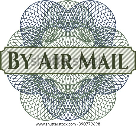 By Air Mail written inside a money style rosette