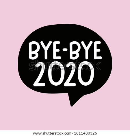 Bye - bye 2020. New year concept. Hand drawn speech bubble illustration on pink background.