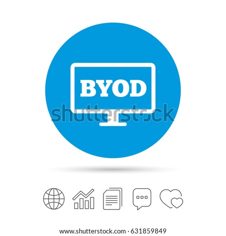 BYOD sign icon. Bring your own device symbol. Monitor tv icon. Copy files, chat speech bubble and chart web icons. Vector