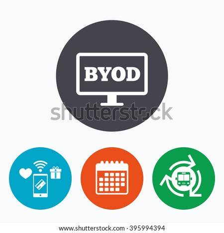 BYOD sign icon. Bring your own device symbol. Monitor tv icon. Mobile payments, calendar and wifi icons. Bus shuttle.