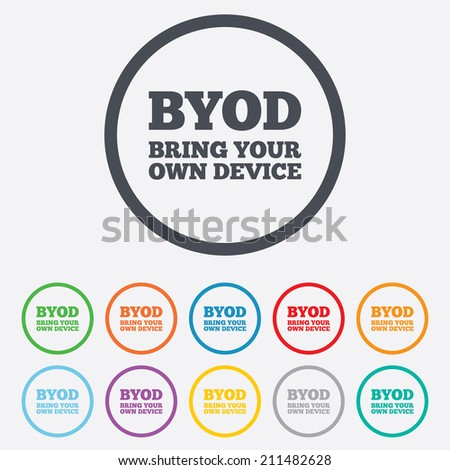 BYOD sign icon. Bring your own device symbol. Round circle buttons with frame. Vector