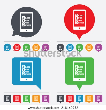 BYOD sign icon. Bring your own device symbol. Smartphone icon. Speech bubbles information icons. 24 colored buttons. Vector
