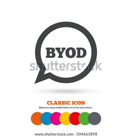 BYOD sign icon. Bring your own device symbol. Speech bubble sign. Classic flat icon. Colored circles. Vector