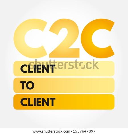 C2C - Client To Client acronym, business concept background