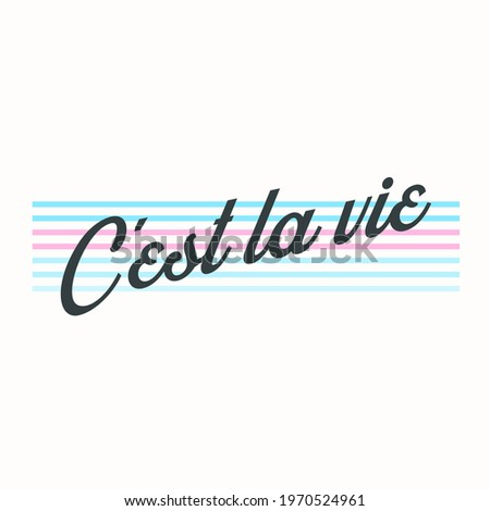 C'est la vie(french) is It's life abstract lettering,Graphic design print t-shirts fashion,vector,poster,card Foto stock ©