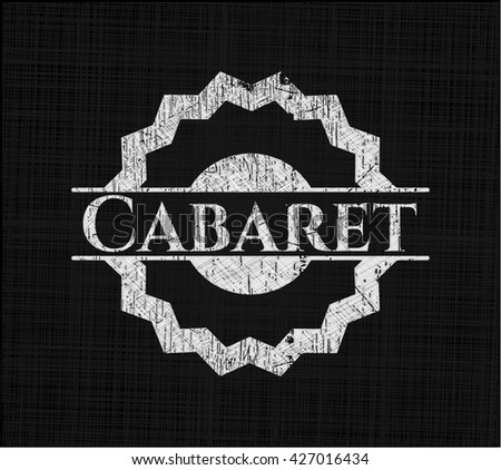 Cabaret chalkboard emblem on black board