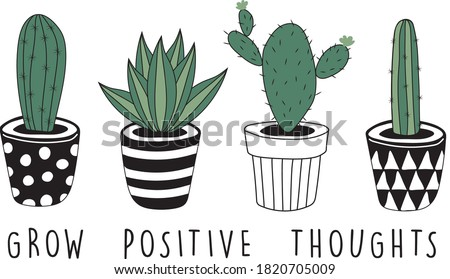Cactus and succulent with pots - Slogan Tee - Hand Drawn Vector - Grow Positive Thoughts - Line Art Cacti Pattern