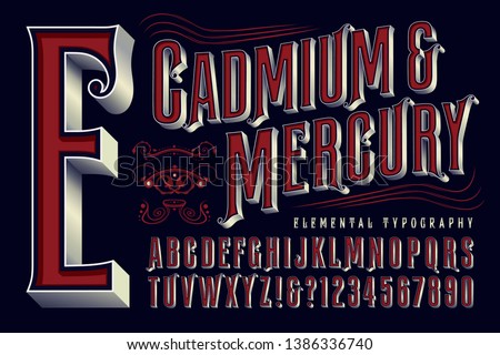Cadmium & Mercury is an elegant ornate condensed alphabet with an old world, old west, or circus quality.