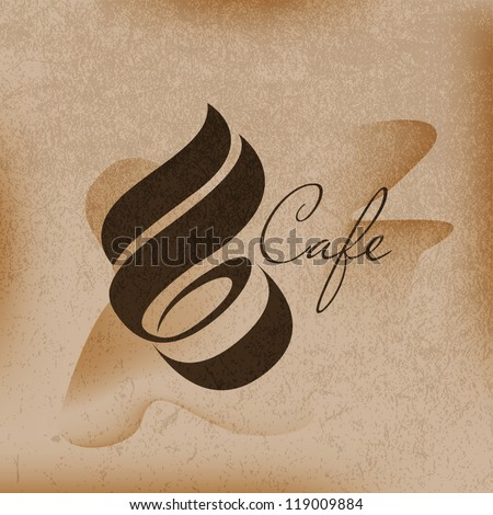 Cafe sign, cafe menu, coffee cup with smoke on the brown background - stock vector
