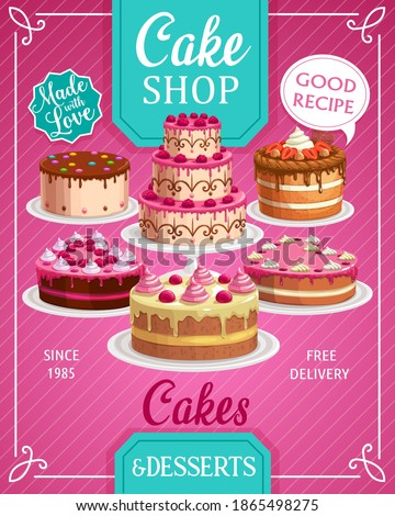 Cakes shop vector bakery, sweet confectionery production store, pastry bakery and patisserie pies. Hand decorated cakes with cream, strawberry, raspberry or topping cartoon free delivery promo poster