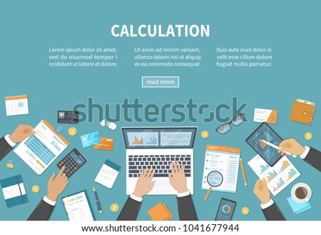Calculation concept. Bookkeeping, audit, data analysis, reporting, tax accounting. People at work. Businessmen hands on a table with documents, calculator, money, laptop, credit cards. Vector Top view