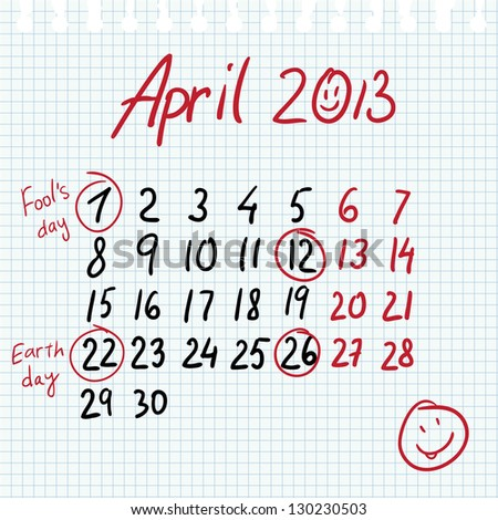Calendar 2013 april in sketch style on notebook sheet with marked earth day and fools' day