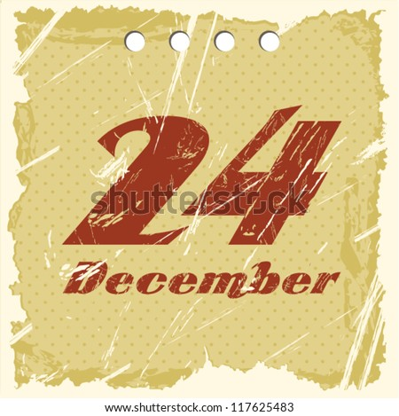 Calendar. Christmas countdown with paper sheets. The date is 24 of December on vintage background.  Vector illustration